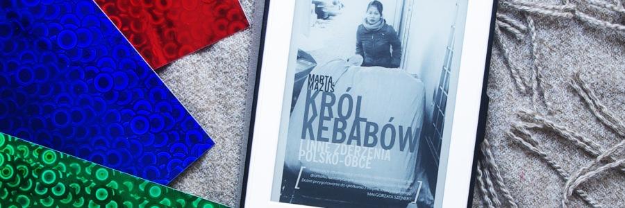 Król kebabów i inne zderzenia polsko - obce. Recenzja