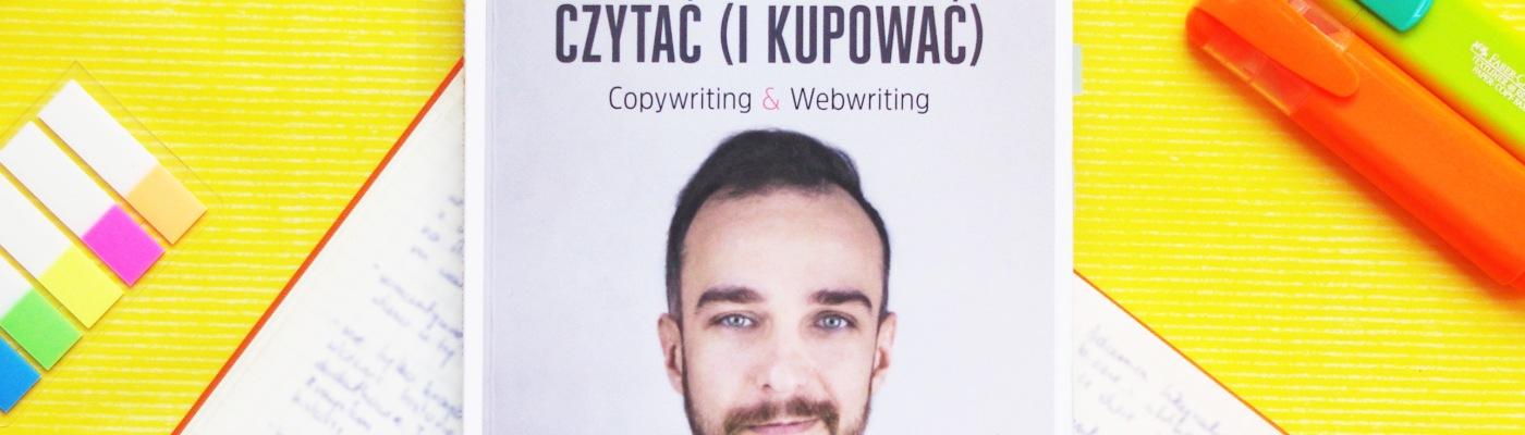 Jak pisać, żeby chcieli czytać (i kupować). Recenzja