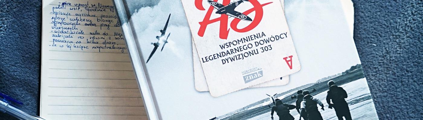 As. Wspomnienia legendarnego dowódcy Dywizjonu 303. Recenzja
