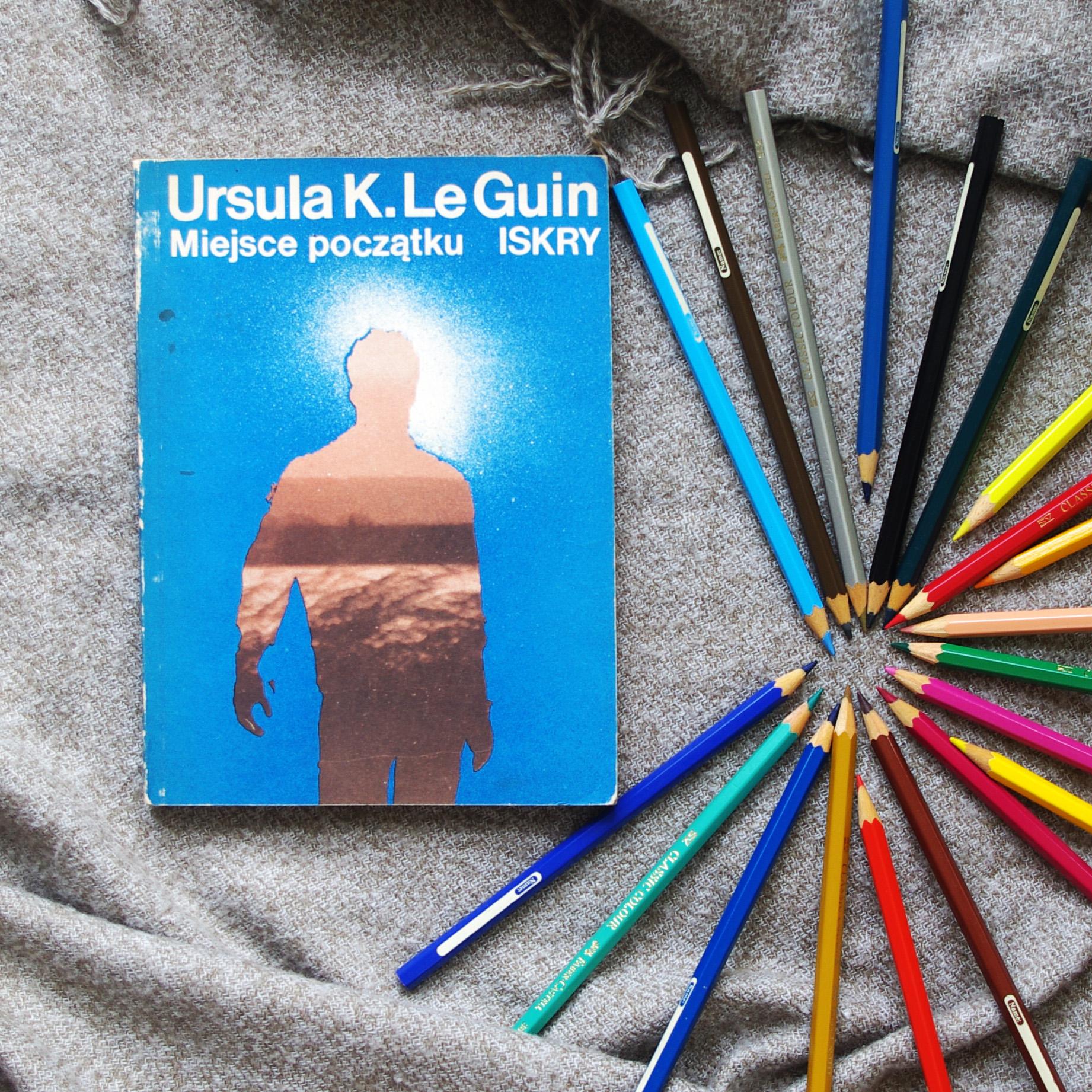 Miejsce początku. Ursula LeGuin