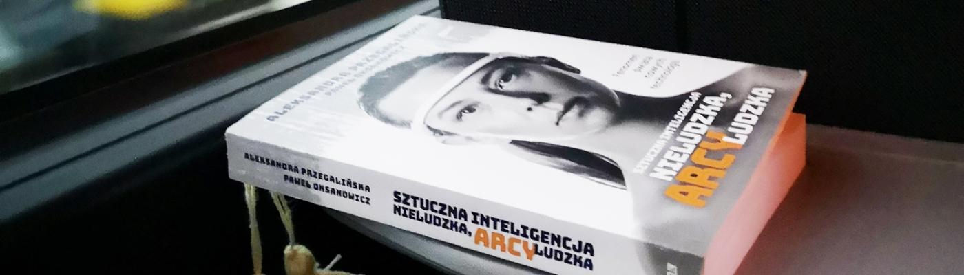 Sztuczna inteligencja. Nieludzka, arcyludzka